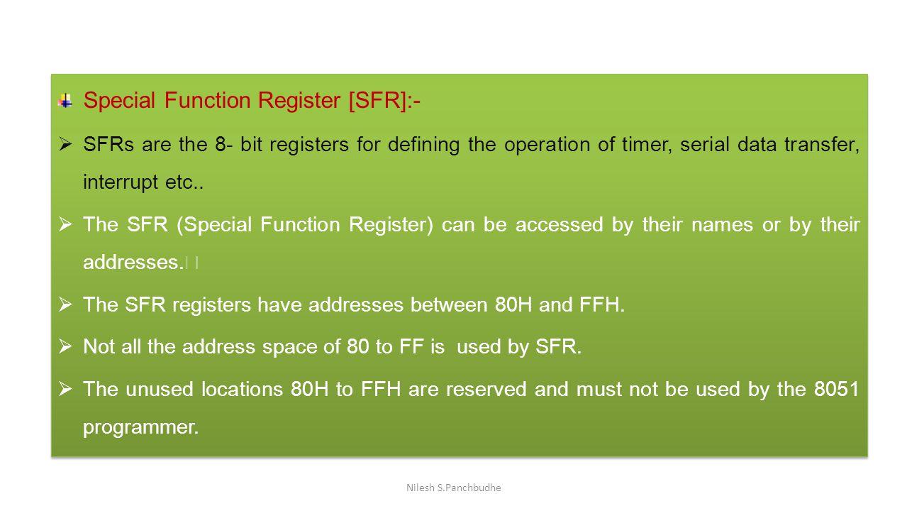 Special Function Register [SFR]:-